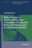 Pdf Medical Practice in Twelfth-century China – A Translation of Xu Shuwei's Ninety Discussions [Cases] on Cold Damage Disorders