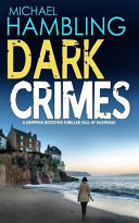 Dark Crimes a Gripping Detective Thriller Full of Suspense