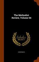 The Methodist Review Volume 64