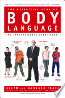 The Definitive Book of Body Language  : The Hidden Meaning Behind People's Gestures and Expressions