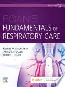 """Egan's Fundamentals of Respiratory Care E-Book"" by Robert M. Kacmarek, James K. Stoller, Al Heuer"