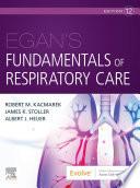 """Egan's Fundamentals of Respiratory Care E-Book"" by Robert M. Kacmarek, James K. Stoller, Al Heuer"