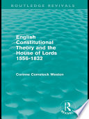 English Constitutional Theory and the House of Lords 1556-1832 (Routledge Revivals)