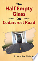 The Half Empty Glass On Cedarcrest Road