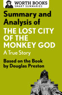 Summary and Analysis of The Lost City of the Monkey God  A True Story