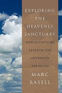 Exploring the Heavenly Sanctuary