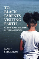 To Black Parents Visiting Earth