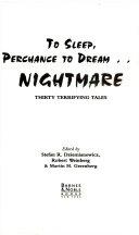 To Sleep  Perchance to Dream     Nightmare