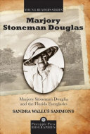 Marjory Stoneman Douglas and the Florida Everglades