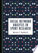 Social Network Analysis in Sport Research