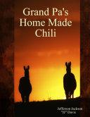 Grand Pa s Home Made Chili