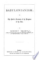 Babylonianism  or  the Devil s travesty of the kingdom of the Son