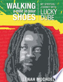 Walking a Mile In Your Shoes  My Spiritual Journey With Lucky Dube
