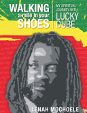 Pdf Walking a Mile In Your Shoes: My Spiritual Journey With Lucky Dube