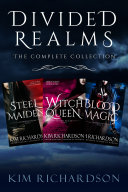 Divided Realms  The Complete Collection  Steel Maiden  Witch Queen  Blood Magic