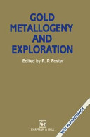 Gold Metallogeny and Exploration Book