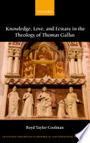 Knowledge  Love  and Ecstasy in the Theology of Thomas Gallus