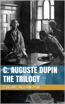 C  Auguste Dupin   The Trilogy