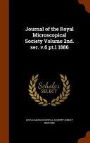 Journal Of The Royal Microscopical Society Volume 2nd Ser V 6 Pt 1 1886