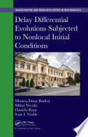 Delay Differential Evolutions Subjected to Nonlocal Initial Conditions Book