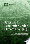 Forest Soil Respiration under Climate Changing