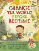 Change the World Before Bedtime