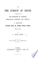 On The Pursuit Of Truth As Exemplified In The Principles Of Evidence Theological Scientific And Judicial