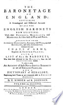 The Baronetage of England: Containing a Genealogical and Historical