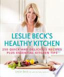 Leslie Beck s Healthy Kitchen
