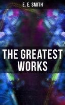 The Greatest Works of E  E  Smith