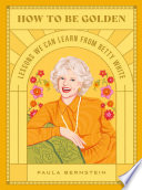 How to Be Golden Book PDF