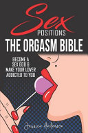 Sex Positions The Orgasm Bible