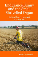 Pdf Endurance Bunny and the Small Shrivelled Organ - St Davids to Lowestoft Cycle Ride