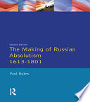 The Making Of Russian Absolutism 1613 1801