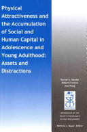 Physical Attractiveness and the Accumulation of Social and Human Capital in Adolescence and Young Adulthood
