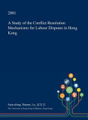 A Study of the Conflict Resolution Mechanisms for Labour Disputes in Hong Kong