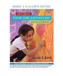 Exploring Child And Adolescent Development Books A La Carte Edition