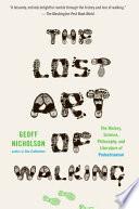 The Lost Art of Walking