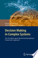 Decision Making In Complex Systems