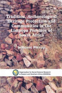 Tradition  Archaeological Heritage Protection and Communities in the Limpopo Province of South Africa