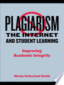 Plagiarism  the Internet  and Student Learning Book