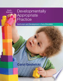 Developmentally Appropriate Practice  Curriculum and Development in Early Education Book