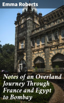 Notes of an Overland Journey Through France and Egypt to Bombay [Pdf/ePub] eBook