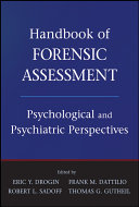 Handbook of Forensic Assessment: Psychological and Psychiatric ...