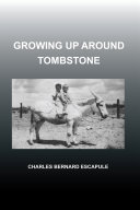 Growing up Around Tombstone