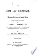 The Maine Law Triumphant  Or The Mysterious Parchment and Satanic License