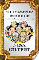 The Tower Murder with the Seven Senior Sleuths