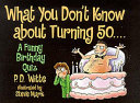What You Don't Know about Turning 50--