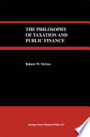 The Philosophy of Taxation and Public Finance