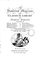 The Historical magazine; or, Classical library of public events
